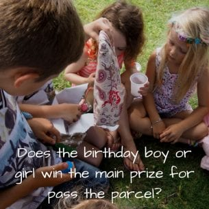Does the Birthday Boy or Girl Win the Main Prize for Pass the Parcel?