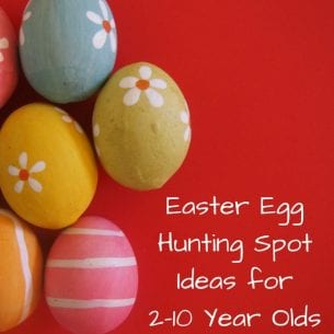 Easter Egg Hunting Spot Ideas for 2-10 Year Olds