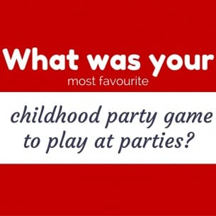 What's your most favourite childhood party game to play at parties?