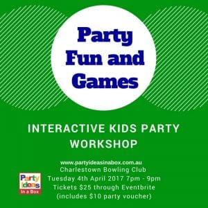 Party Fun and Games - Interactive Kids Party Workshop gives you the skills & confidence to host your child's next home birthday party. Tuesday 4th April, 2017