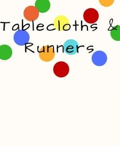 Tablecloths and Runners